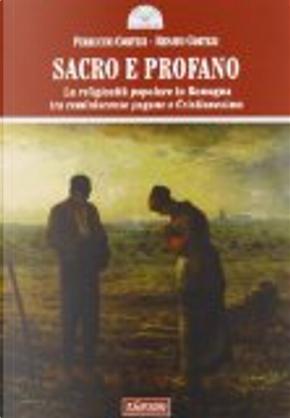 Sacro e profano. La religiosità popolare in Romagna tra reminescenze pagane e cristianesimo by Renato Cortesi