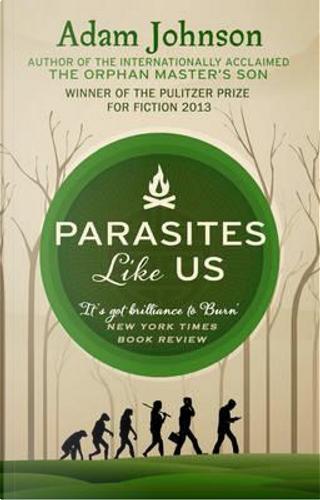 Parasites Like Us by Adam Johnson