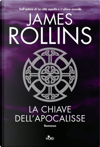 La chiave dell'Apocalisse by James Rollins