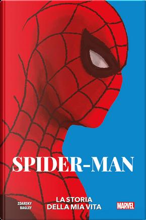 Spider-Man – La storia della mia vita by Chip Zdarsky