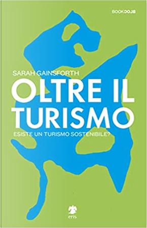 Oltre il turismo by Sarah Gainsforth