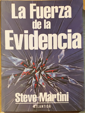 La fuerza de la evidencia by Steve Martini
