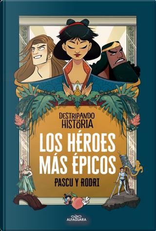 Destripando la historia by Rodrigo Septién «Rodri», Álvaro Pascual