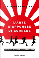 L'arte giapponese di correre by Adharanand Finn