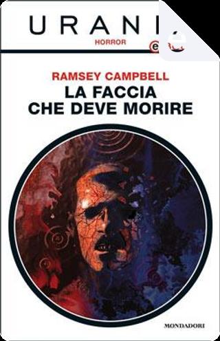 La faccia che deve morire (Urania) by Ramsey Campbell