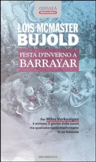 Festa d'inverno a Barrayar by Lois McMaster Bujold