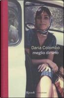 Meglio dirselo by Daria Colombo