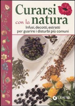 Curarsi con la natura by Roberto Chiej Gamacchio