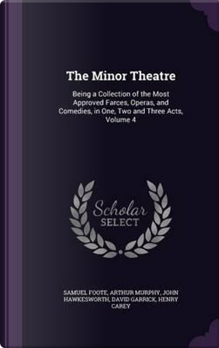 The Minor Theatre by Samuel Foote