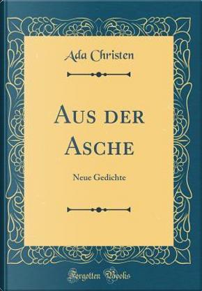 Aus der Asche by Ada Christen
