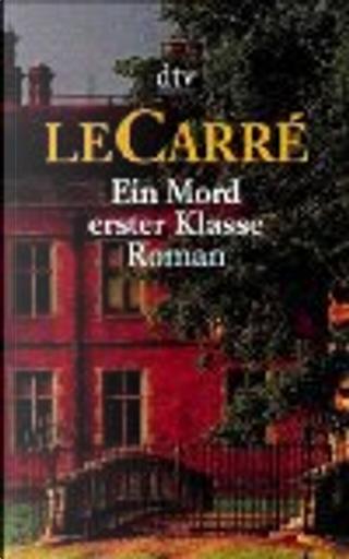 Ein Mord erster Klasse. by John le Carré