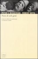 Non di soli geni by Peter J. Richerson, Robert Boyd