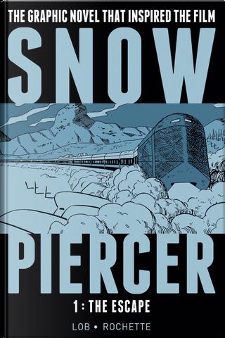 Snowpiercer, Vol. 1 by Jacques Lob