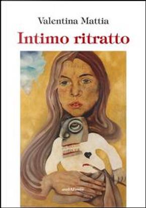 Intimo ritratto by Valentina Mattia