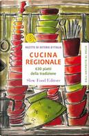 Ricette di osterie d'Italia. Cucina regionale by AA. VV.