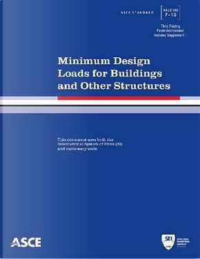 Minimum Design Loads for Buildings and Other Structures by American Society of Civil Engineers