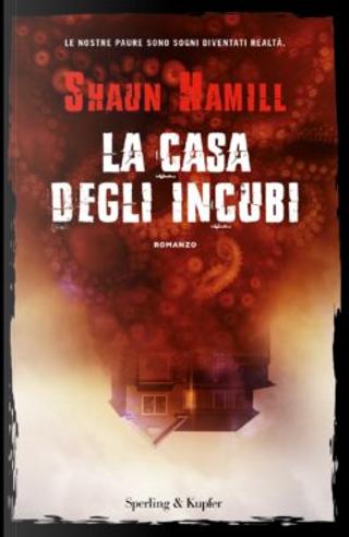 La casa degli incubi by Shaun Hamill