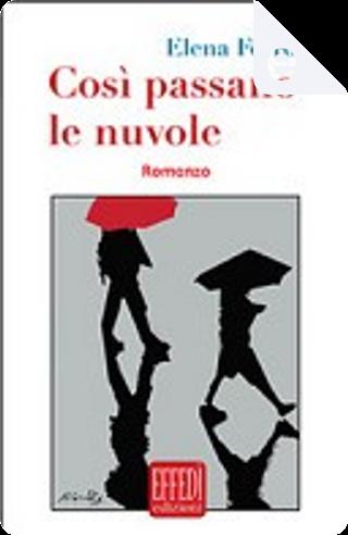 Così passano le nuvole by Elena Ferro