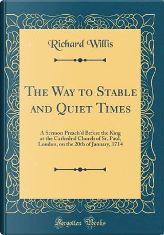 The Way to Stable and Quiet Times by Richard Willis