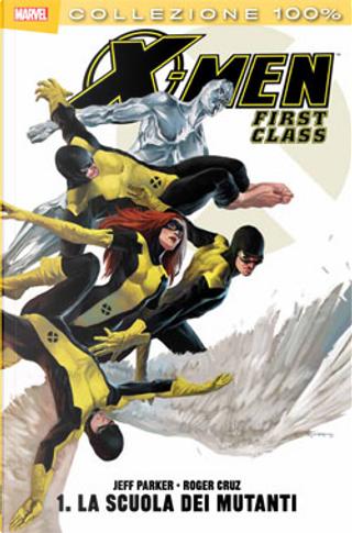 X-Men. First class n. 1 by Jeff Parker, Roger Cruz