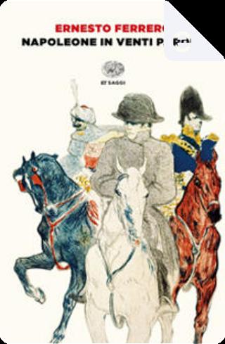 Napoleone in venti parole by Ernesto Ferrero