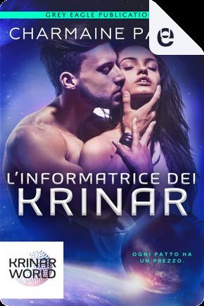 L'informatrice dei Krinar by Charmaine Pauls