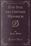 Zum Stil des Grünen Heinrich (Classic Reprint) by Franz Beyel