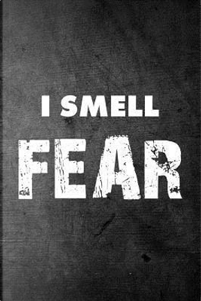 I Smell Fear by Rusty Tags Journals