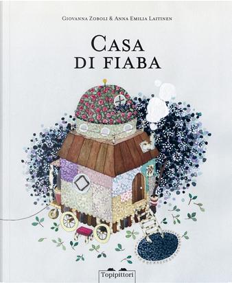 Casa di fiaba by Giovanna Zoboli
