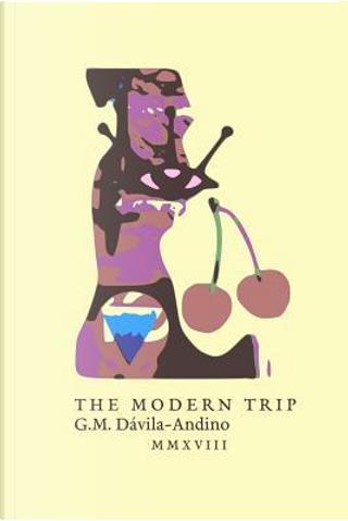 The Modern Trip by G. M. Dávila-Andino