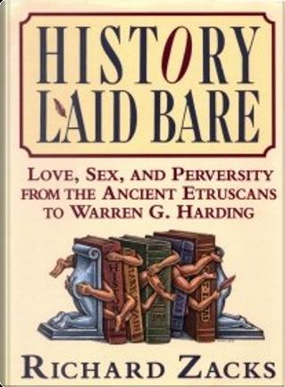 History Laid Bare by Richard Zacks