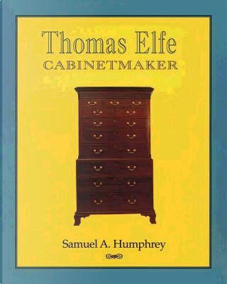 Thomas Elfe by Samuel A. Humphrey