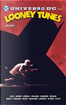 Looney tunes vol. 1 - Universo DC by Gail Simone, J Barbiere, Joey Cavalieri, Scott Lobdell, Shea Fontana, Steve Orlando, Tim Fanning, Tom King, Tony Bedard