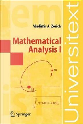 Mathematical Analysis I by Vladimir A. Zorich