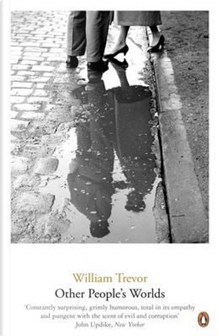Other People's Worlds by William Trevor