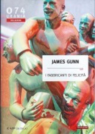 I fabbricanti di felicità by James E. Gunn
