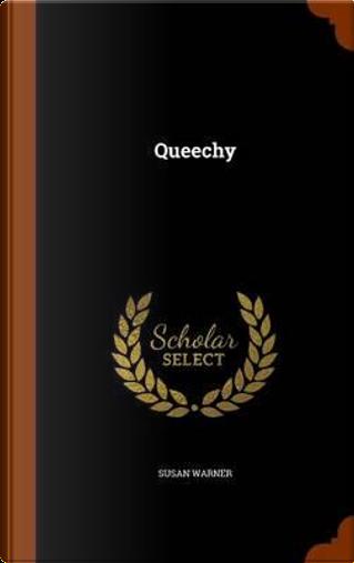 Queechy by Executive Director Curator Susan Warner