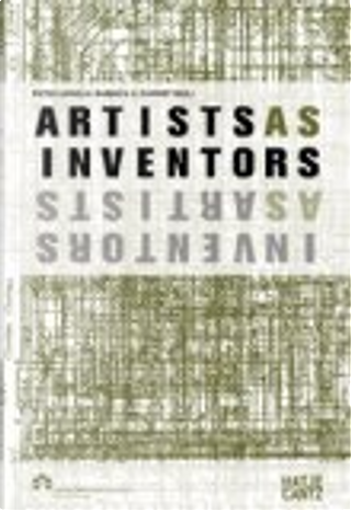 Artists as Inventors - Inventors as Artists by