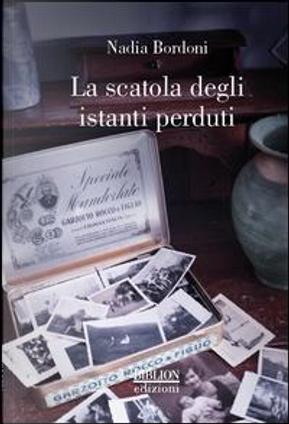 La scatola degli istanti perduti by Nadia Bordoni