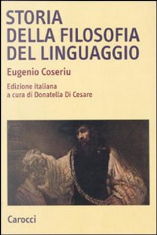 Storia della filosofia del linguaggio by Eugenio Coseriu