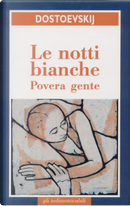 Le notti bianche - Povera gente by Fëdor Mihajlovič Dostoevskij