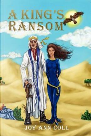 A King's Ransom by Joy Ann Coll