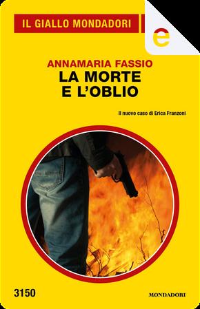 La morte e l'oblio by Annamaria Fassio