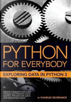 Python for Everybody by Charles R. Severance