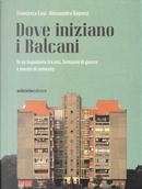 Dove iniziano i Balcani by Alessandra Repossi, Francesca Cosi