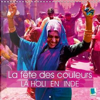 La fête des couleurs by Calvendo Verlag GmbH