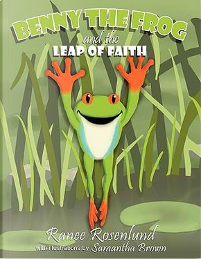 Benny the Frog's Leap of Faith by Ranee Rosenlund