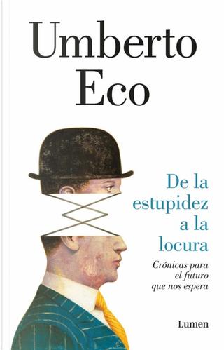 De la estupidez a la locura by Umberto Eco
