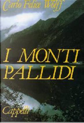I monti pallidi by Carlo Felice Wolff