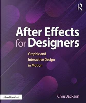 After Effects for Designers by Chris Jackson